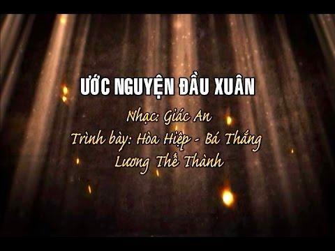 Ước Nguyện Đầu Xuân [karaoke] - Hòa Hiệp - Bá Thắng - Lương Thế Thành