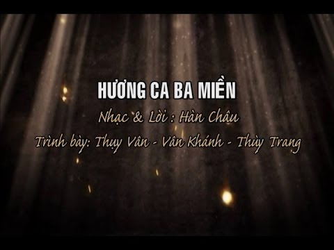 Hương Ca Ba Miền - Thụy Vân - Vân Khánh - Thùy Trang
