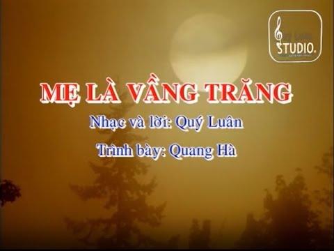 Mẹ là vầng trăng [karaoke] - Quang Hà